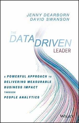 The Data Driven Leader: A Powerful Approach to Delivering Measurable Business Impact Through People Analytics (English Edition)