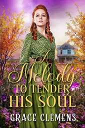 A Melody to Tender His Soul: An Inspirational Historical Romance Book (English Edition)