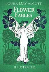 Flower Fables (Illustrated) (English Edition)