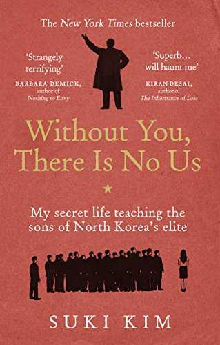Without You, There Is No Us: My secret life teaching the sons of North Korea's elite (English Edition)