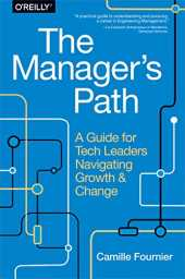 The Manager´s Path: A Guide for Tech Leaders Navigating Growth and Change