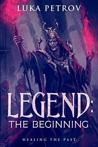 Legend: The Beginning: A LitRPG Novella (The Story of Hamon Book 0) (English Edition)