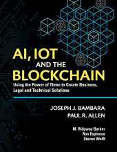 Ai, Iot and the Blockchain: Using the Power of Three to Create Business, Legal and Technical Solutions
