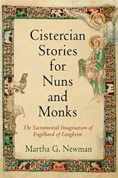 Cistercian Stories for Nuns and Monks: The Sacramental Imagination of Engelhard of Langheim (The Middle Ages Series) (English Edition)