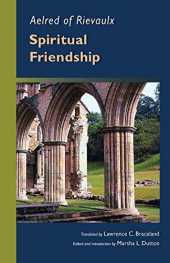 [Spiritual Friendship (Cistercian Fathers (5))] [By: Aelred of Rievaulx] [April, 2010]