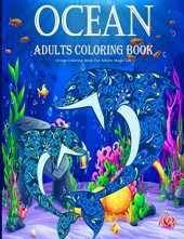 Ocean Coloring Book For Adults Magic Life: Sea Creatures life Adult Coloring Book, with Sea Animals, Island, Beach, Marine Life Relaxing Coloring Book Best Gift Idea (Large Print)