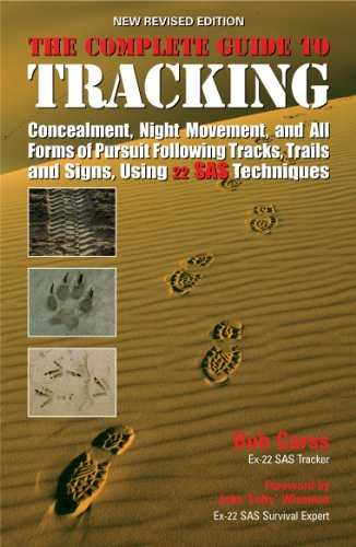 The Complete Guide to Tracking: Following tracks, trails and signs, concealment, night movement and all forms of pursuit (English Edition)