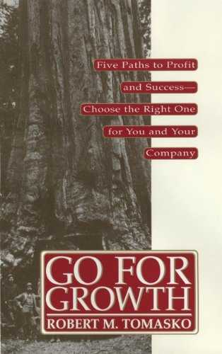 Go For Growth!: Five Paths to Profit and Success-Choose the Right One for You and Your Company (English Edition)
