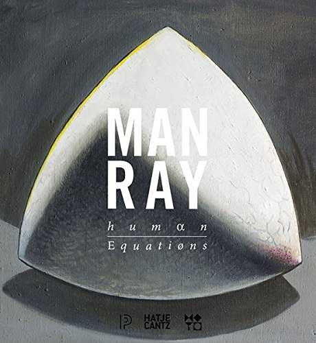 Man Ray : Human equations a journey from mathematics to Shakespeare