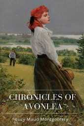 Chronicles of Avonlea illustrated (English Edition)