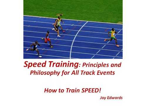 Speed Training: Principles and Philosophy for All Track Events (English Edition)
