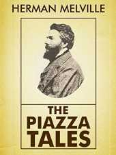The Piazza Tales: Herman Melville (Short Stories, Classics, Literature) [Annotated] (English Edition)