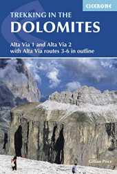 Trekking in the Dolomites: Alta Via 1 and Alta Via 2 with Alta Via 3 - 6 in outline (Cicerone Guides) (English Edition)