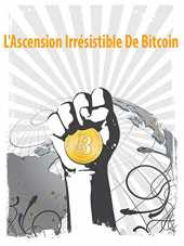 L'Ascension Irrésistible De Bitcoin (Rise and Rise of Bitcoin)