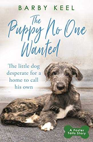 The Puppy No One Wanted: The young dog desperate for a home to call his own (A Foster Tails Story) (English Edition)