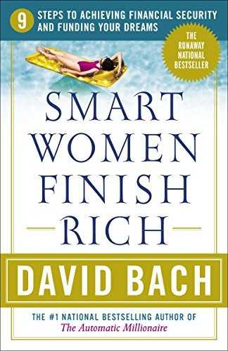 Smart Women Finish Rich:; 9 Steps to Achieving Financial Security & Funding Your Dreams [PB,2002]