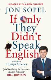 If Only They Didn't Speak English: Notes From Trump's America (English Edition)