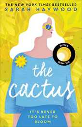 The Cactus: the New York bestselling debut soon to be a Netflix romcom starring Reese Witherspoon (English Edition)