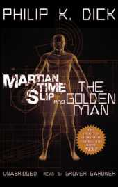 Martian Time-Slip and the Golden Man: Library Edition