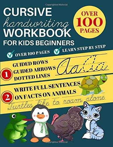 Cursive Handwriting Workbook For Kids Beginners: Practice Sentences With Facts Of Animals; Handwriting Improvement Workbook; Learning Cursive ... For Kids With Dotted Letters & Tracing Line