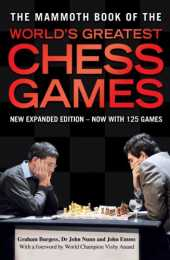 The Mammoth Book of the World´s Greatest Chess Games: New edn (Mammoth Books 200) (English Edition)
