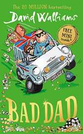 Bad Dad: Laugh-out-loud funny new children's book by bestselling author David Walliams (English Edition)