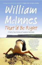 That'd Be Right: A Fairly True History of Modern Australia by William McInnes (4-Feb-2010) Paperback