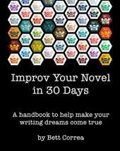 Improv Your Novel in 30 Days: A handbook to help you make your writing dreams come true (English Edition)