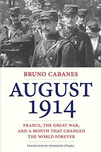August 1914: France, the Great War, and a Month That Changed the World Forever (English Edition)