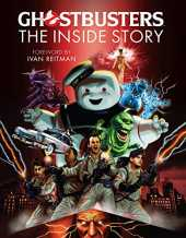 Ghostbusters: The Inside Story: Stories from the cast and crew of the beloved films