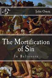 The Mortification of Sin: In Believers (English Edition)