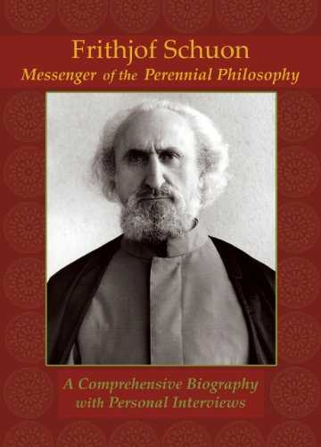 Frithjof Schuon: Messenger of the Perennial Philosophy