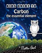 Kids Guide to Carbon - the essential element