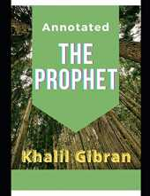 The Prophet: Annotated Edition