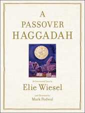 Passover Haggadah: As Commented Upon By Elie Wiesel and Illustrated b (English Edition)