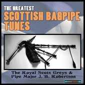 The Greatest Scottish Bagpipe Tunes