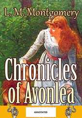 Chronicles of Avonlea Annotated (English Edition)