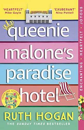 Queenie Malone's Paradise Hotel: the uplifting new novel from the author of The Keeper of Lost Things (English Edition)