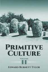 Primitive Culture, Volume II (Dover Books on Anthropology and Folklore) (English Edition)