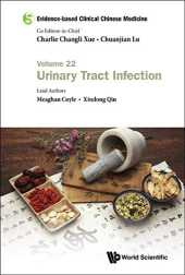 Evidence-based Clinical Chinese Medicine:Volume 22: Urinary Tract Infection (English Edition)