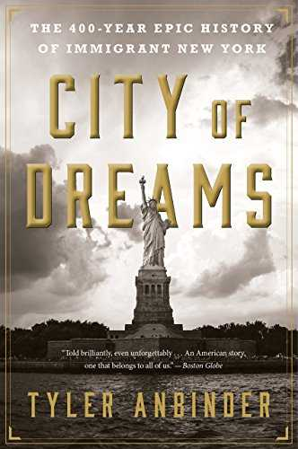 City of Dreams: The 400-Year Epic History of Immigrant New York (English Edition)