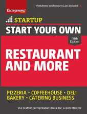 Start Your Own Restaurant and More: Pizzeria, Coffeehouse, Deli, Bakery, Catering Business (StartUp Series) (English Edition)