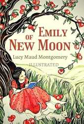 Emily of New Moon (Illustrated) (English Edition)