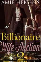 Billionaire Wife Auction 2: Love Comes at a Price (English Edition)