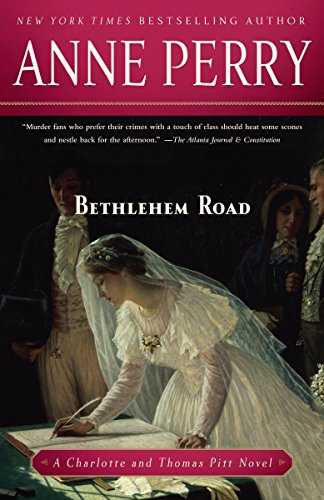 Bethlehem Road: A Charlotte and Thomas Pitt Novel