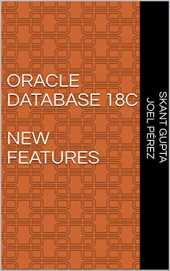 Oracle Database 18c New Features (English Edition)