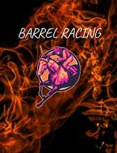 Barrel racing: Barrel Racing Log Book: Barrel Racer Tracker / Horse Lovers Log Book / Barrel Racing Gifts for Girls, Rodeo cowgirls ,Women and Trainer or Rider