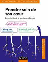 Prendre soin de son coeur - Introduction à la psychocardiologie: Introduction à la psychocardiologie