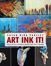 Art Ink It!: Paint With Ink and Make Jewelry from Your Clippings (English Edition)