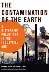 The Contamination of the Earth: A History of Pollutions in the Industrial Age (History for a Sustainable Future) (English Edition)